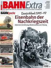 Deutschland 1945-47: Eisenbahn der Nachkriegszeit - Zwischen Zerstörung, Wiederaufbau und Teilung