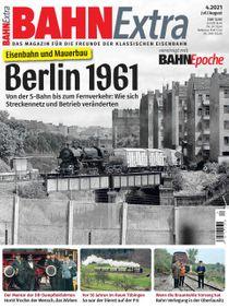Eisenbahn und Mauerbau: Berlin 1961 - Von der S-Bahn bis zum Fernverkehr: Wie sich Streckennetz und Betrieb veränderten